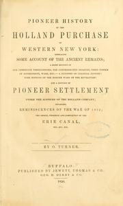 Pioneer history of the Holland Purchase of western New York by O. Turner