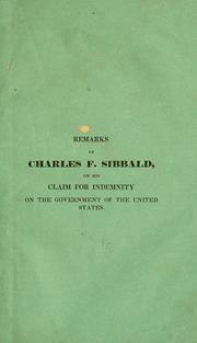 Remarks of Charles F. Sibbald, in relation to his claim for indemnity on the government of the United States PDF