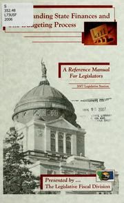 Understanding state finances and the budgeting process by Montana. Legislative Fiscal Division.