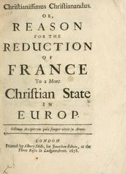Christianissimus Christianandus, or, Reason for the reduction of France to a more Christian state in Europ. sic PDF