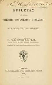Epilepsy and other chronic convulsive diseases by W. R. Gowers