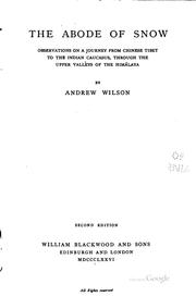 The abode of snow by Wilson, Andrew