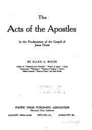 The Acts of the Apostles in the proclamation of the Gospel of Jesus Christ by Ellen Gould Harmon White