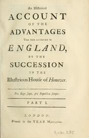 An historical account of the advantages that have accrued to England by the succession in the illustrious House of Honover sic. Part I by Matthias Earbery