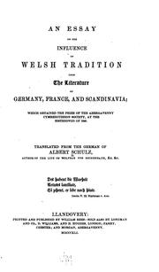 An essay on the influence of Welsh tradition upon the literature of Germany, France, and Scandinavia by Schulz, Albert