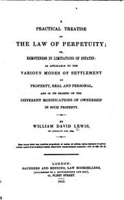 A practical treatise on the law of perpetuity by William David Lewis