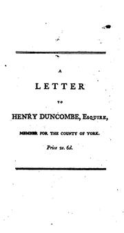 A letter to Henry Duncombe, esq. member for the County of York PDF