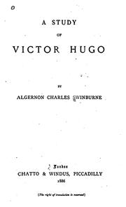 A study of Victor Hugo by Swinburne, Algernon Charles
