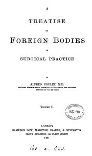 A treatise on foreign bodies in surgical practice by Alfred Poulet