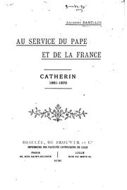 Au service du pape et de la France by Laurent Bart-Loi