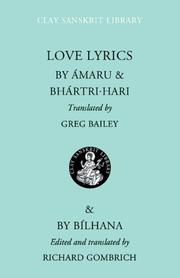 Cover of: Love lyrics by by Amaru [and] Bhartṛhari ; translated by Greg Bailey ; & by Bilhaṇa ; edited and translated by Richard Gombrich.