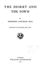 Syria, the desert and the sown by Gertrude Lowthian Bell