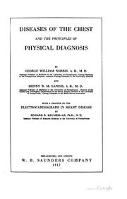 Diseases of the chest and the principles of physical diagnosis by George William Norris