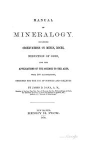 Cover of: Manual of mineralogy, including observations on mines, rocks, reduction of ores, and the applications of the science to the arts by James D. Dana