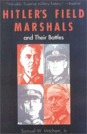 Hitler's field marshals and their battles by Samuel W. Mitcham