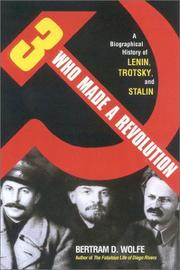 Three who made a revolution by Bertram David Wolfe