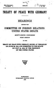 Treaty of peace with Germany by United States. Congress. Senate. Committee on Foreign Relations