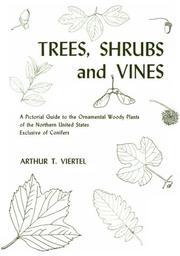 Trees, shrubs and vines by Arthur T. Viertel
