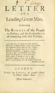 A letter to a leading great man concerning the rights of the people to petition and the reasonableness of complying with such petitions.