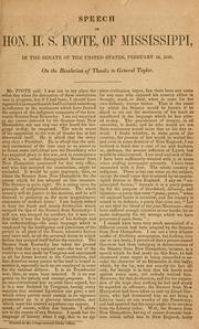 Speech of Hon. H. S. Foote, of Mississippi, in the Senate of the United States, Feb. 16, 1848, on the resolution of thanks to General Taylor PDF