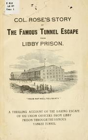 Col. Rose's story of the famous tunnel escape from Libby prison .. PDF