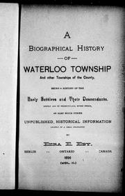 Cover of: A biographical history of Waterloo township and other townships of the county by by Ezra E. Eby.