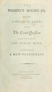 The prospect before us : being a series of papers upon the great question which now agitates the public mind PDF