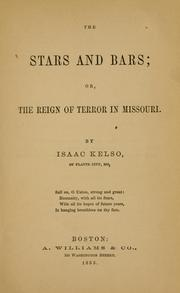 The stars and bars, or, The reign of terror in Missouri by Isaac Kelso