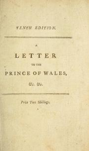 A letter to the Prince of Wales, on a second application to Parliament to discharge debts wantonly contracted since May, 1787 by William Augustus Miles