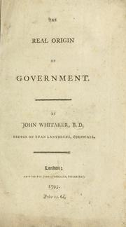 The real origin of government by Whitaker, John
