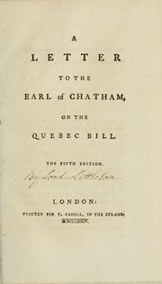 A letter to the Earl of Chatham, on the Quebec bill by Meredith, William Sir