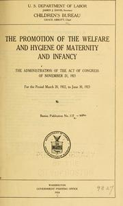 The promotion of the welfare and hygiene of maternity and infancy by United States. Children's Bureau.