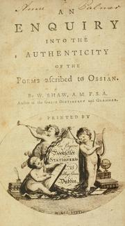 An enquiry into the authenticity of the poems ascribed to Ossian by Shaw, William