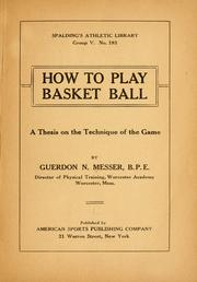 How to play basket ball by Guerdon Norris Messer