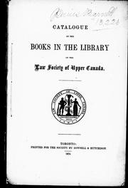 Catalogue of the books in the library of the Law Society of Upper Canada by Law Society of Upper Canada. Library.