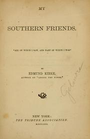 My southern friends by James R. Gilmore