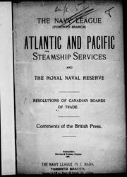 Altantic and Pacific steamship services and the Royal Naval Reserve by Navy League in Canada. Toronto Branch.