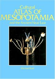 Cultural atlas of Mesopotamia and the ancient Near East by Michael Roaf