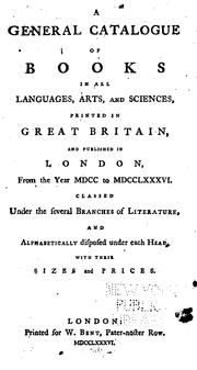 A General Catalogue of Books in All Languages, Arts, and Sciences, Printed in Great Britain, and ...