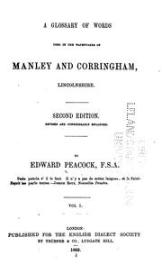 A glossary of words used in the Wapentakes of Manley and Corringham, Lincolnshire by Edward Peacock