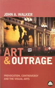 Art and Outrage by John A. Walker