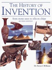 A history of invention by Trevor Illtyd Williams