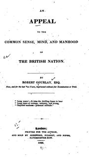 An appeal to the common sense, mind and manhood of the British nation by Robert Gourlay