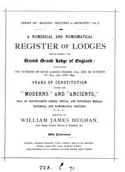 A numerical and numismatical register of lodges which formed the United grand lodge of England .. by William James Hughan