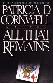 All that remains by Patricia Daniels Cornwell