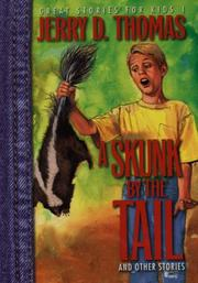 A Skunk by the Tail (Thomas, Jerry D., Great Stories for Kids, 1.) PDF