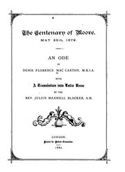 Cover of: The Centenary of Moore: May 28th, 1879, an Ode by Denis Florence MacCarthy