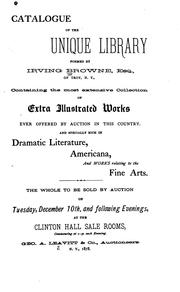 Catalogue of the Unique Library Formed by Irving Browne, Esq., of Troy, N.Y.: Containing the ...