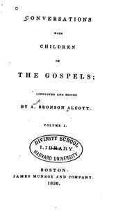 Conversations with children on the Gospels by Amos Bronson Alcott
