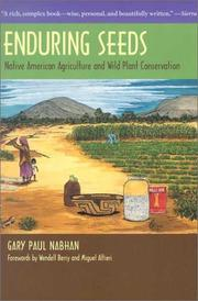 Enduring seeds by Gary Paul Nabhan